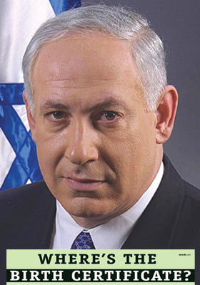 Netanyahu needs to ask: Where's the Birth Certificate?